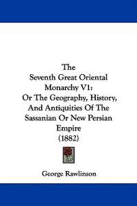 The Seventh Great Oriental Monarchy Vol 1