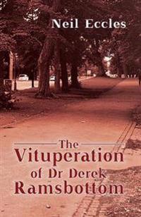 The Vituperation of Dr Derek Ramsbottom