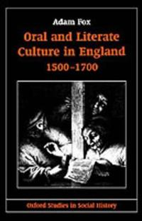 Oral and Literate Culture in England, 1500-1700