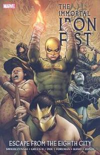 Immortal Iron Fist Vol.5: Escape From The Eighth City