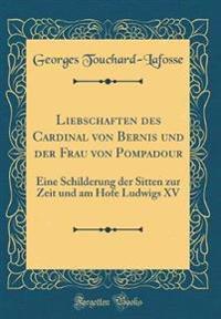 Liebschaften des Cardinal von Bernis und der Frau von Pompadour