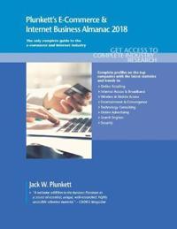 Plunkett's E-commerce & Internet Business Almanac, 2018
