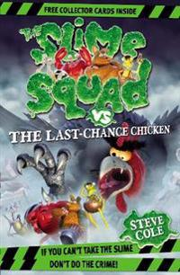 Slime squad vs the last chance chicken - book 6