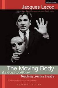 Moving body (le corps poetique) - teaching creative theatre