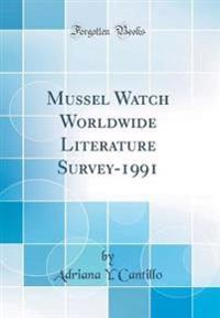Mussel Watch Worldwide Literature Survey-1991 (Classic Reprint)