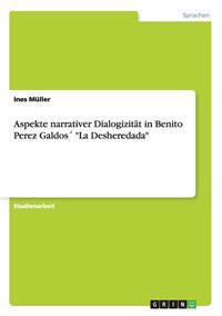 """Aspekte Narrativer Dialogizitat in Benito Perez Galdos """"La Desheredada"""""""
