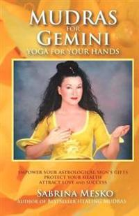 Mudras for Gemini: Yoga for Your Hands