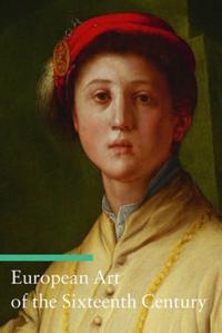 European Art of the Sixteenth Century