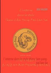 L' Interne Dans Le Style Thieu-Lam Yang- Pai Lao-Jia