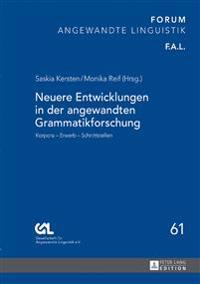 Neuere Entwicklungen in Der Angewandten Grammatikforschung: Korpora - Erwerb - Schnittstellen