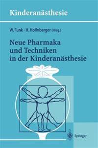 Neue Pharmaka Und Techniken in Der Kinderan sthesie