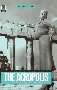 The Acropolis: Global Fame, Local Claim