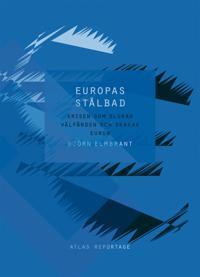 Europas stålbad - krisen som slukar välfärden och skakar euron