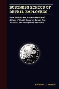 Business Ethics of Retail Employees: How Ethical Are Modern Workers?