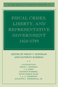 Fiscal Crises, Liberty, and Representative Government 1450-1789