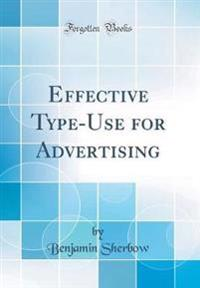 Effective Type-Use for Advertising (Classic Reprint)