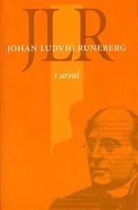 JLR : Johan Ludvig Runeberg i urval