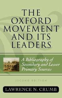 The Oxford Movement and Its Leaders