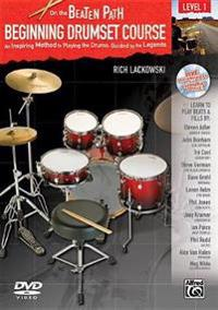 On the Beaten Path -- Beginning Drumset Course, Level 1: An Inspiring Method to Playing the Drums, Guided by the Legends, Book, CD, & DVD (Hard Case)