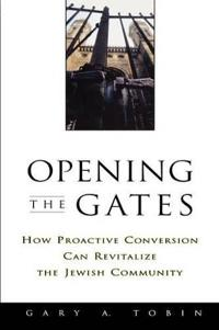 Opening the Gates: How Proactive Conversion Can Revitalize the Jewish Community
