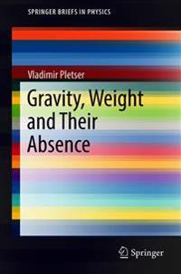 Gravity, Weight and Their Absence