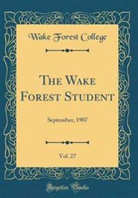 The Wake Forest Student, Vol. 27