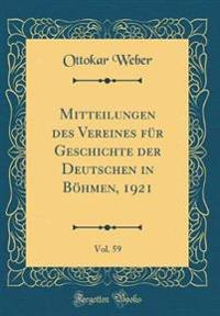 Mitteilungen des Vereines für Geschichte der Deutschen in Böhmen, 1921, Vol. 59 (Classic Reprint)
