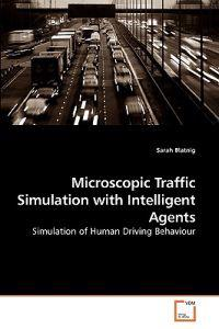 Microscopic Traffic Simulation With Intelligent Agents