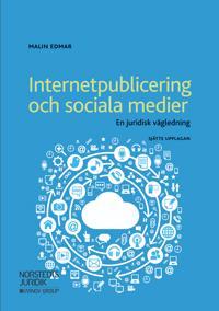 Internetpublicering och sociala medier : en juridisk vägledning - Malin Edmar pdf epub