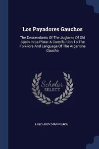 LOS PAYADORES GAUCHOS: THE DESCENDANTS O