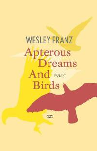 Apterous Dreams and Birds