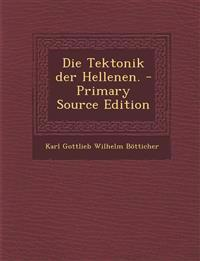Die Tektonik Der Hellenen. - Primary Source Edition