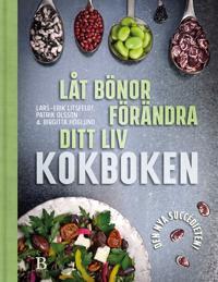 Låt bönor förändra ditt liv – kokboken