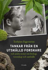 Tankar från en utskälld forskare och andra texter om biologi, vetenskap och samhälle