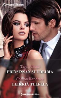 Prinsessan suudelma / Leikkiä tulella