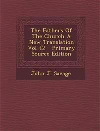 The Fathers Of The Church A New Translation Vol 42 - Primary Source Edition