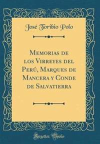 Memorias de los Virreyes del Perú, Marques de Mancera y Conde de Salvatierra (Classic Reprint)