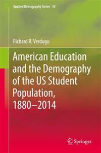 American Education and the Demography of the US Student Population, 1880 - 2014