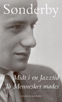Midt i en Jazztid / To Mennesker mødes