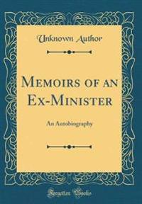 Memoirs of an Ex-Minister