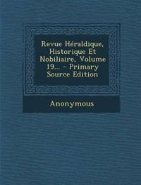 Revue Héraldique, Historique Et Nobiliaire, Volume 19... - Primary Source Edition