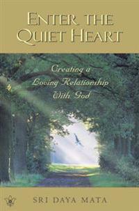 Enter the Quiet Heart