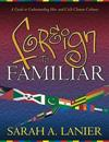 Foreign to Familiar: A Guide to Understanding Hot- And Cold-Climate Cultures