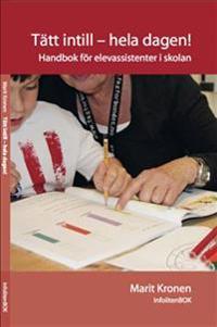 Tätt intill - hela dagen! : handbok för elevassistenter i skolan