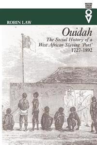 Ouidah - the social history of a west african slaving port 1727-1892