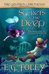 Secrets of the Deep (the Gryphon Chronicles, Book 5)