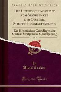 Die Untersuchungschaft vom Standpunkte der Oesterr. Strafprocessgesetzgebung, Vol. 1