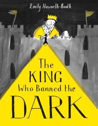 King Who Banned the Dark - Emily Haworth-Booth - pocket (9781843653974)     Bokhandel