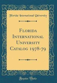 Florida International University Catalog 1978-79 (Classic Reprint)