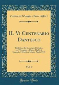 IL Vi Centenario Dantesco, Vol. 5